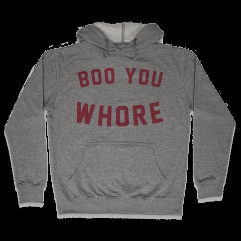 BOO YOU WHORE Hooded Sweatshirt