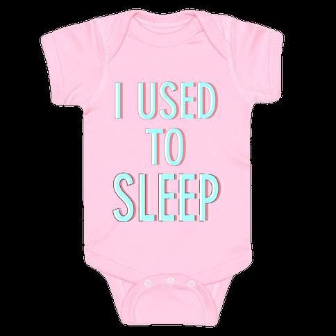 I Used to Sleep Baby Onesy