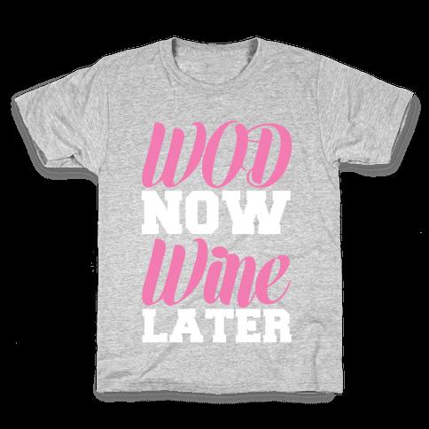 WOD Now Wine Later Kids T-Shirt