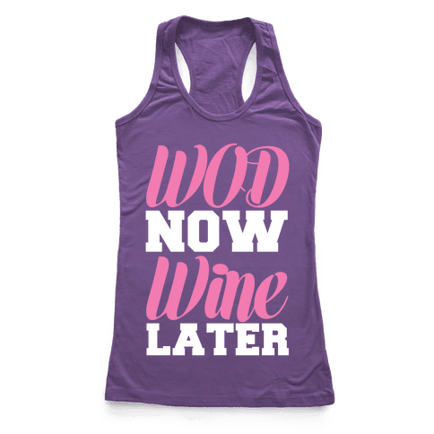 WOD Now Wine Later Racerback Tank Top