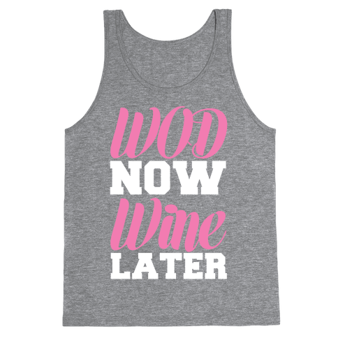WOD Now Wine Later Tank Top
