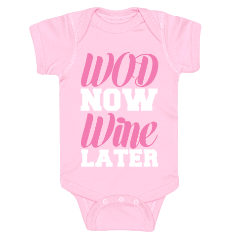 WOD Now Wine Later Baby Onesy