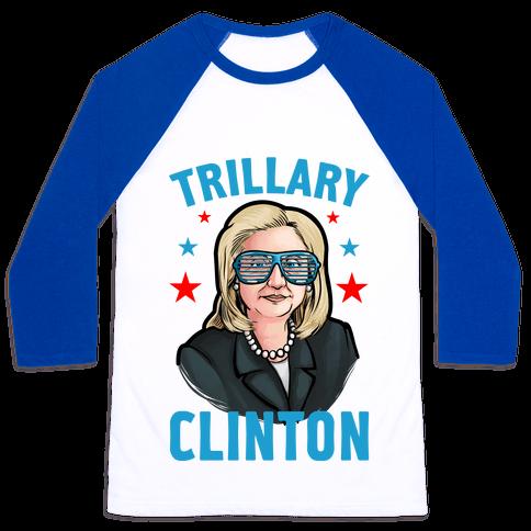 Trillary Clinton Baseball Tee