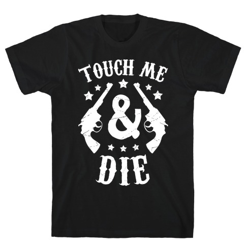 Touch Me & Die Mens T-Shirt