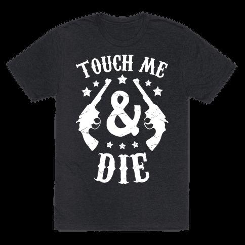 Touch Me & Die
