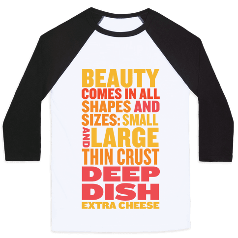 Beauty Comes in All Shapes and Sizes Baseball Tee