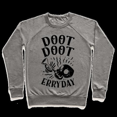 Doot Doot Erryday Pullover