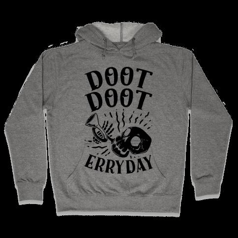 Doot Doot Erryday Hooded Sweatshirt