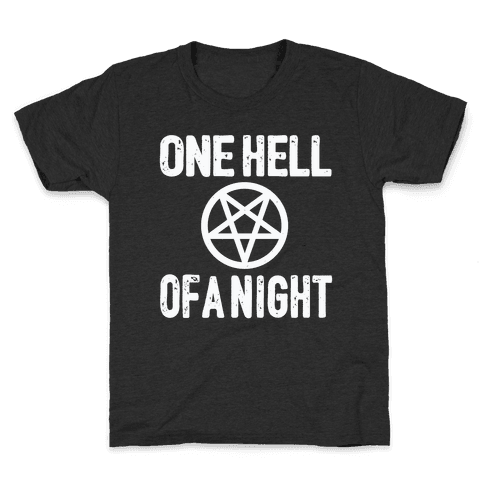 One Hell Of A Night Kids T-Shirt