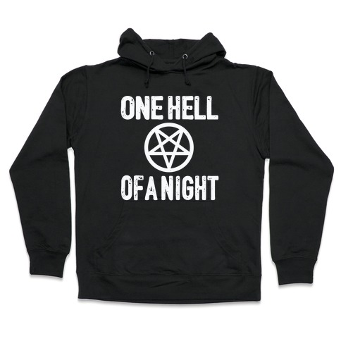 One Hell Of A Night Hooded Sweatshirt