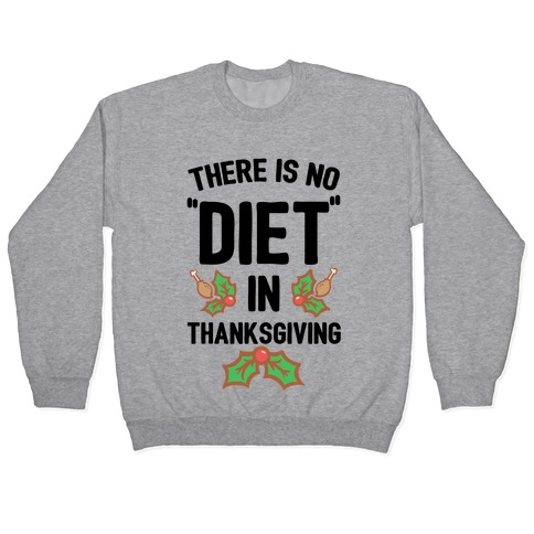 "There is No ""Diet"" in Thanksgiving Pullover"