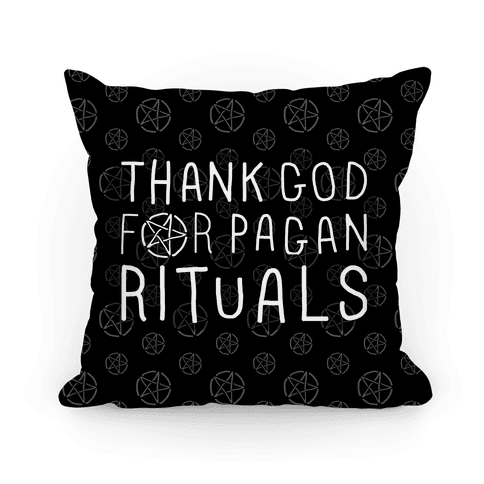 Thank God For Pagan Rituals Pillow