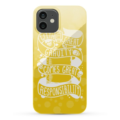 With Great Gravity Comes Great Responsibility Phone Case
