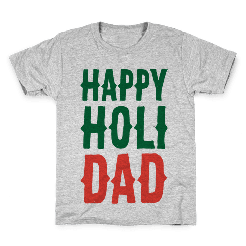 Happy Holi-Dad Kids T-Shirt