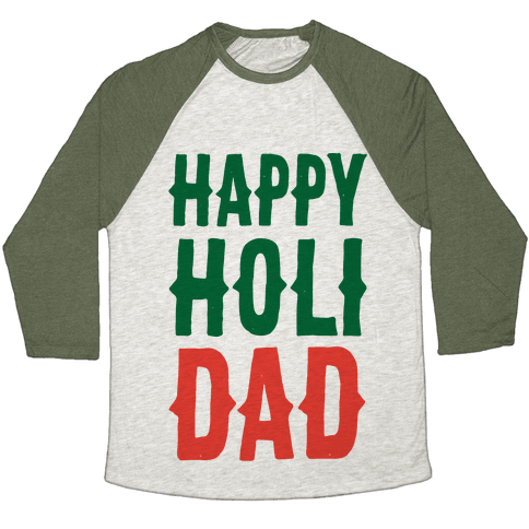 Happy Holi-Dad Baseball Tee