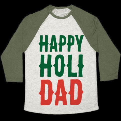 Happy Holi-Dad Baseball Tee