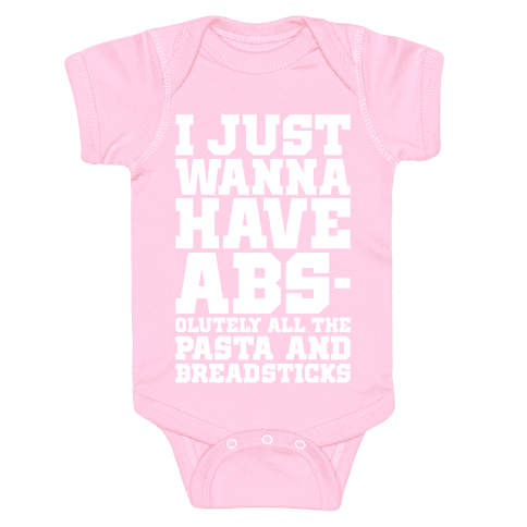 I Just Wanna Have Abs Baby Onesy