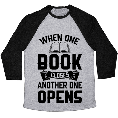 When One Book Closes Another One Opens Baseball Tee
