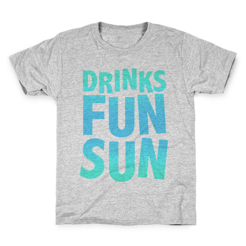 Drinks, Fun, & Sun Kids T-Shirt