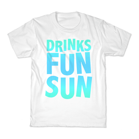 Drinks, Fun, & Sun Kids T-Shirt