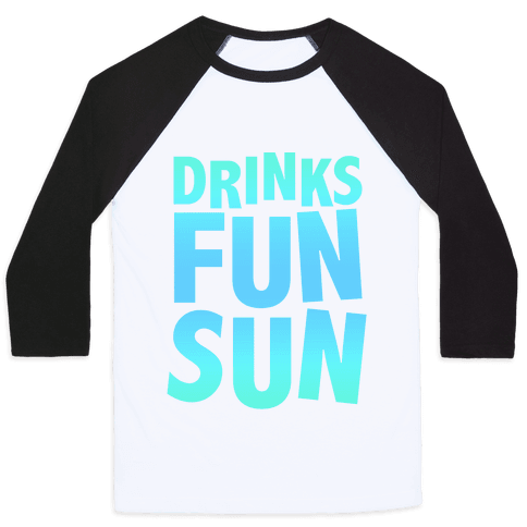 Drinks, Fun, & Sun Baseball Tee
