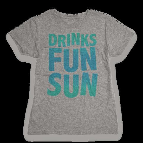 Drinks, Fun, & Sun Womens T-Shirt