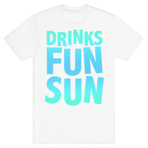 Drinks, Fun, & Sun Mens T-Shirt