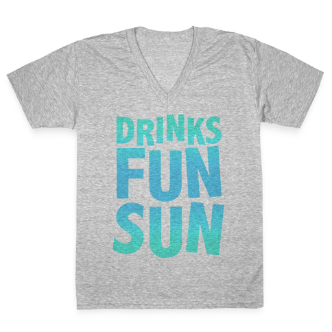Drinks, Fun, & Sun V-Neck Tee Shirt