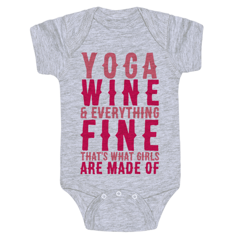 Yoga Wine & Everything Fine That's What Girls Are Made Of Baby Onesy