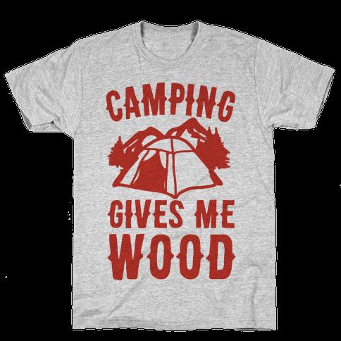 Camping Gives Me Wood Mens T-Shirt
