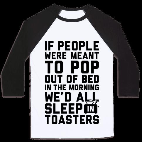 Sleep In Toasters Baseball Tee