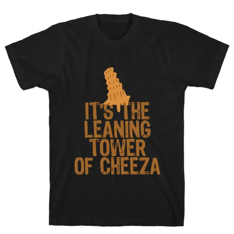 Leaning Tower of Cheeza T-Shirt