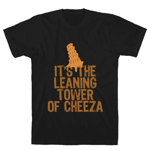 Leaning Tower of Cheeza Mens T-Shirt