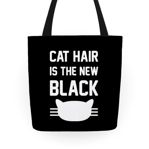 Cat Hair Is The New Black Tote