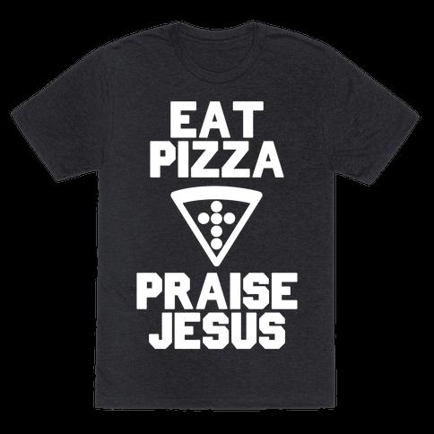 Eat Pizza & Praise Jesus