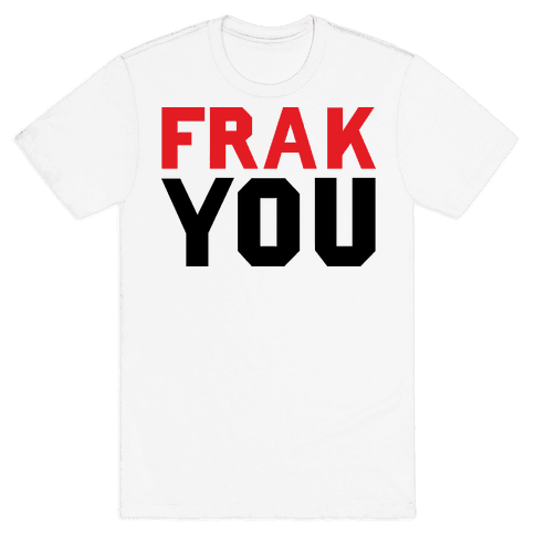 Frak You Mens T-Shirt