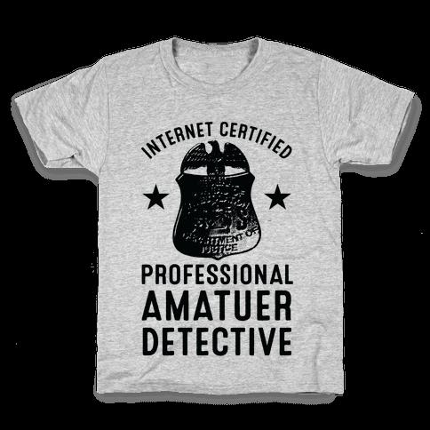 Internet Certified Amateur Detective Kids T-Shirt