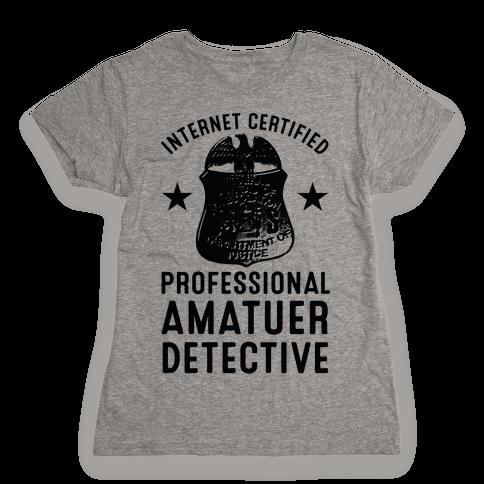Internet Certified Amateur Detective Womens T-Shirt