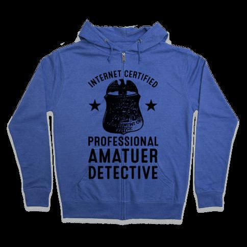 Internet Certified Amateur Detective Zip Hoodie