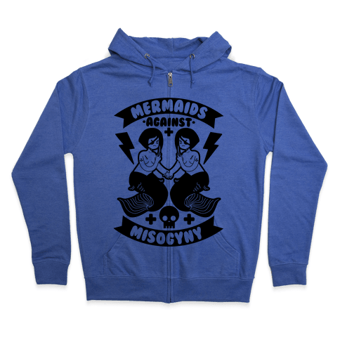 Mermaids Against Misogyny Zip Hoodie