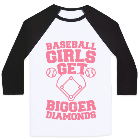 Baseball Girls Get Bigger Diamonds Baseball Tee
