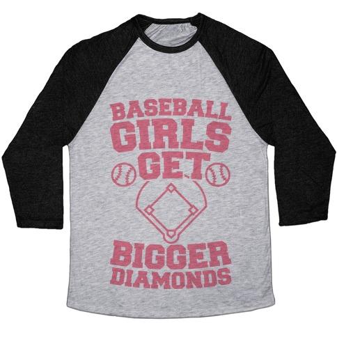 Baseball Girls Get Bigger Diamonds Baseball Tee