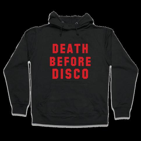 Death Before Disco Hooded Sweatshirt