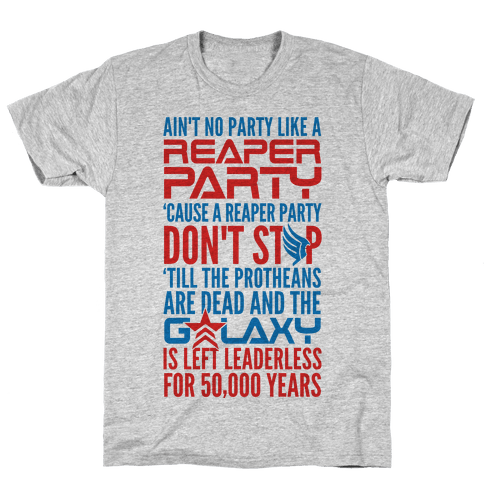 There Ain't No Party Like A Reaper Party (Mass Effect) Mens T-Shirt