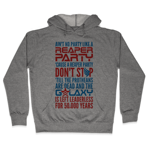 There Ain't No Party Like A Reaper Party (Mass Effect) Hooded Sweatshirt