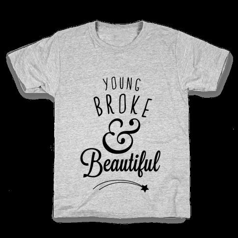 Young Broke & Beautiful Kids T-Shirt