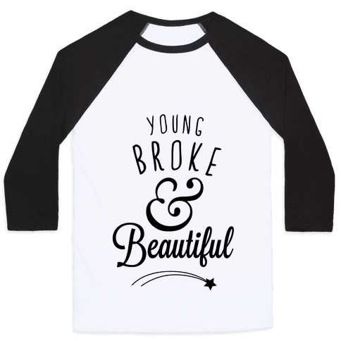 Young Broke & Beautiful Baseball Tee