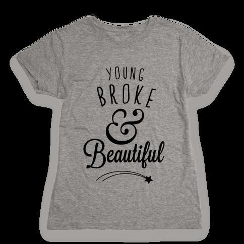 Young Broke & Beautiful Womens T-Shirt