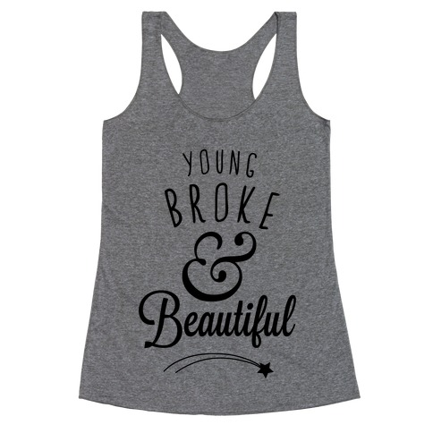Young Broke & Beautiful Racerback Tank Top