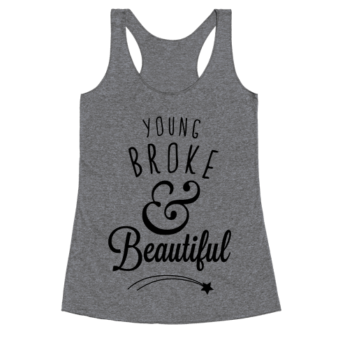 Young Broke & Beautiful Racerback Tank Top